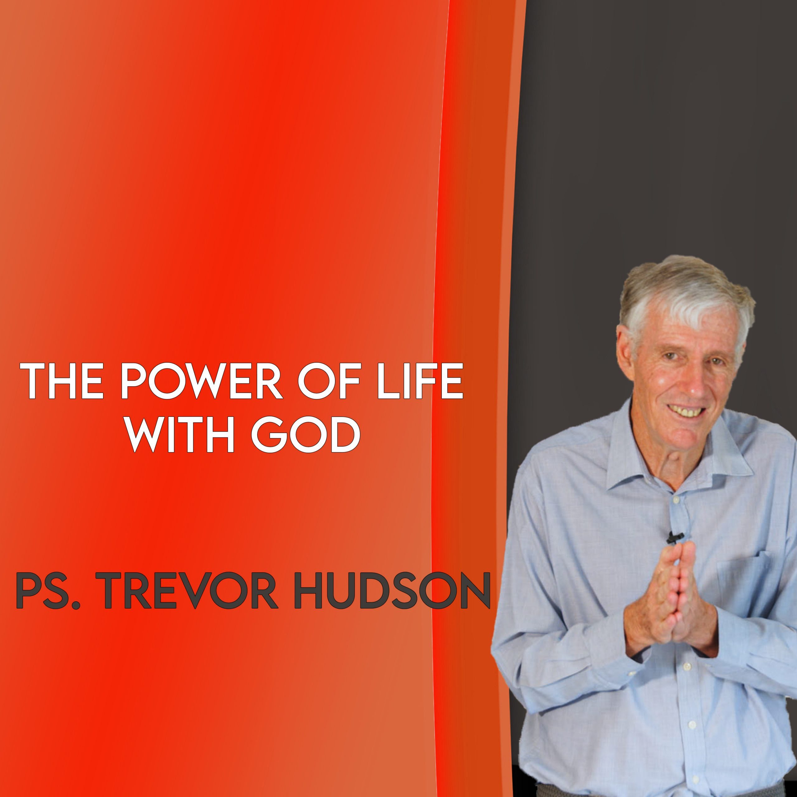 The Power of Life With God