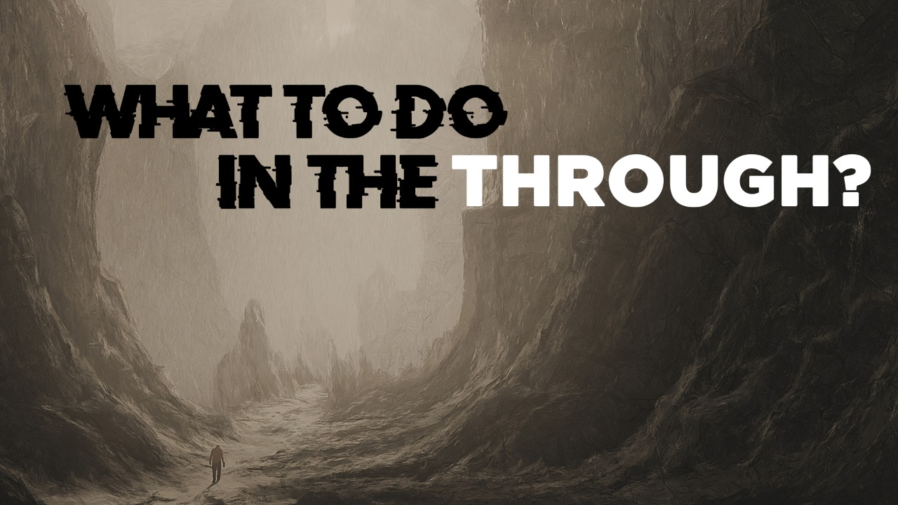 What to do in the through-Part 4